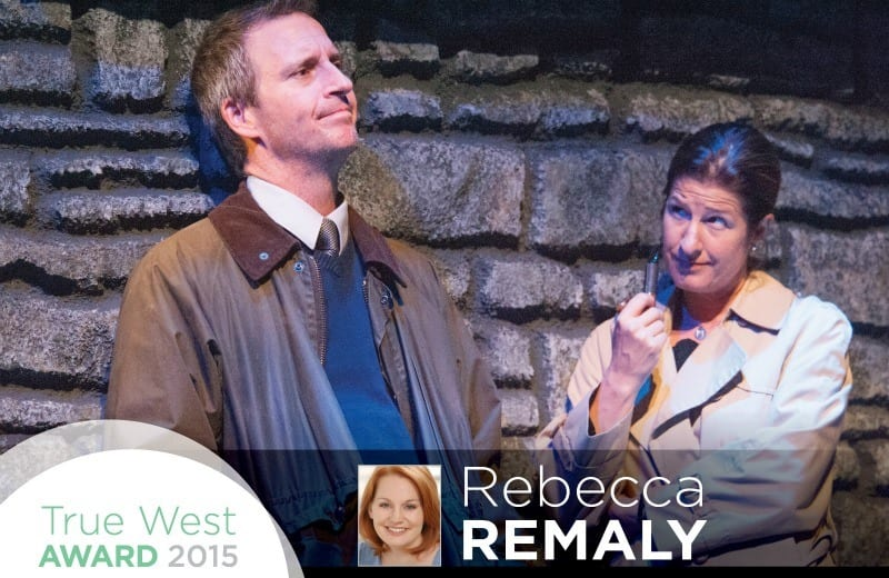 2015 True West Awards: Rebecca Remaly