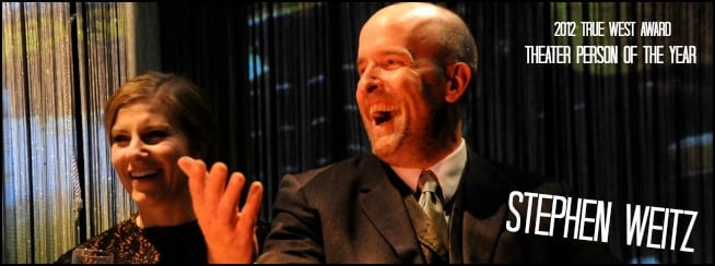 Stephen Weitz: 2012 Theater Person of the Year